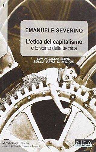 9788889130582: L'etica del capitalismo e lo spirito della tecnica-Sulla pena di morte
