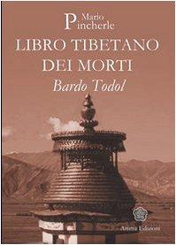 9788889137420: Bardo Todol. Libro tibetano dei morti (Saggi per l'anima)