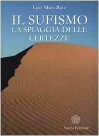 Il sufismo. La spiaggia delle certezze: Luiz Maio Ruiz