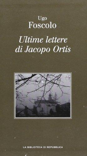 Ultime lettere di Jacopo Ortis Foscolo, Ugo
