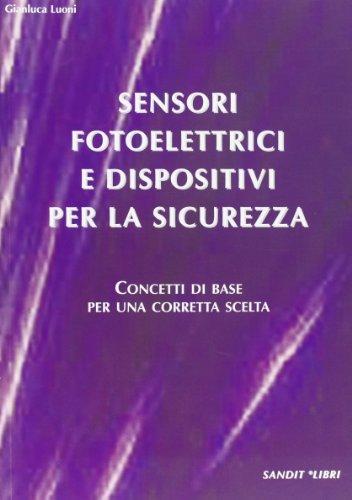 Sensori fotoelettrici e dispositivi per la sicurezza.: Gianluca Luoni