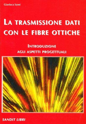 La trasmissione dati con le fibre ottiche.: Gianluca Luoni