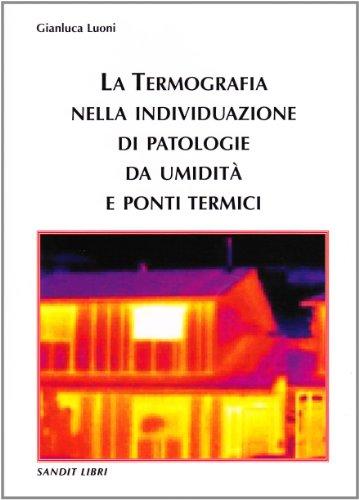 La termografia nella individuazione di patologie da: Gianluca Luoni