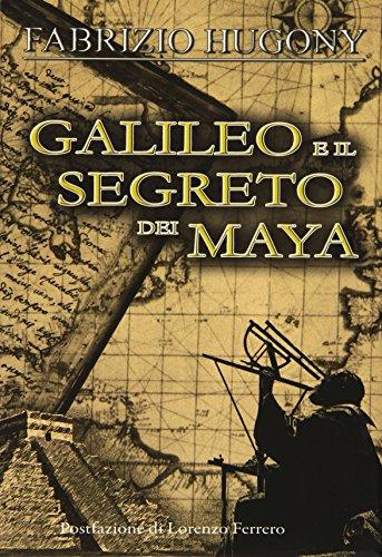 9788889155561: Galileo e il segreto dei Maya