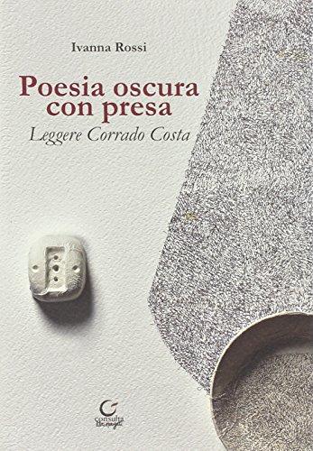 9788889156513: Poesia oscura con presa. Leggere Corrado Costa (Segni & parole)