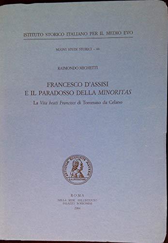 9788889190050: Francesco d'Assisi e il paradosso della minoritas. La vita beati Francisci di Tommaso da Celano (Nuovi studi storici)