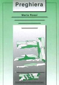Preghiera.: Rossi, Maria