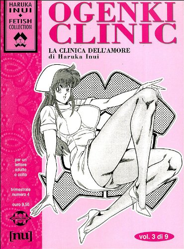 9788889208038: Ogenki Clinic. La clinica dell'amore: 3 (Fetish collection)