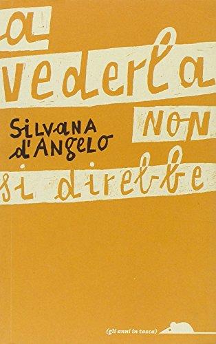 A vederla non si direbbe - D'Angelo, Silvana
