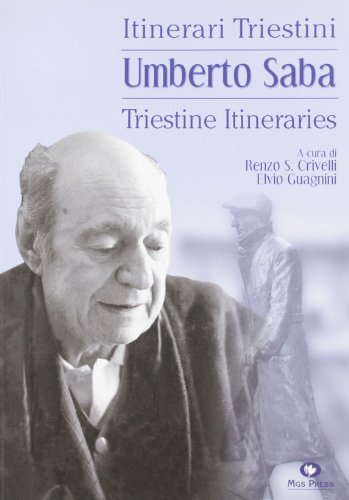 Umberto Saba - Triestine Itineraries