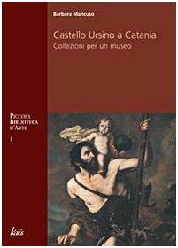 9788889224557: Castello Ursino di Catania
