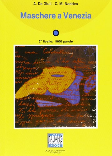 Maschere a Venezia - Book + CD (Italian Edition) - Ciro Massimo Naddeo Alessandro De Giuli