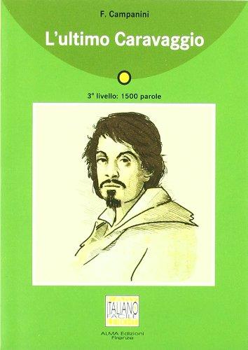 9788889237656: L'ultimo Caravaggio. Con CD Audio (Italiano facile)