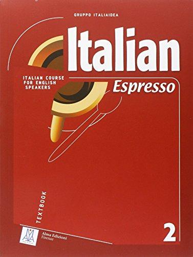 Italian Espresso 2: Italian Course for English: Alma Edizioni [Creator]