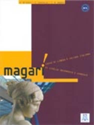 9788889237915: Magari: Corso di Lingua e Cultura Italiana di Livello Intermedio e Avanzata