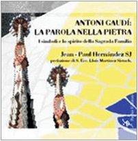 9788889241318: Antoní Gaudí: la parola nella pietra. I simboli e lo spirito della Sagrada Familia (Mappe)