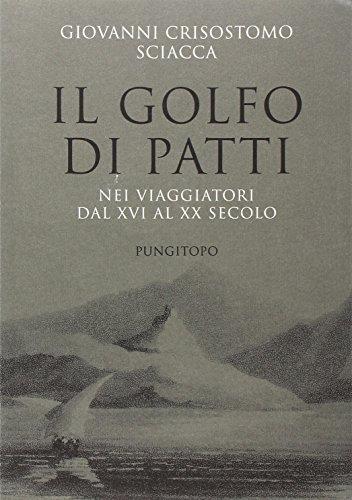 9788889244463: GOLFO DI PATTI (IL) nei viaggiatori dal XVI al XX secolo