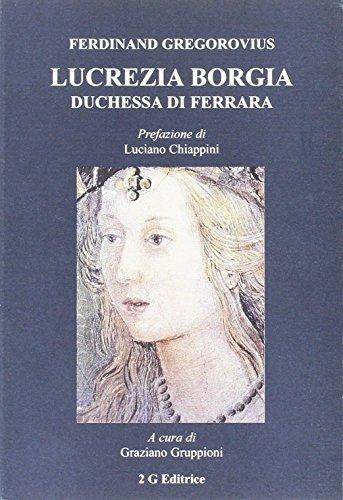 Lucrezia Borgia duchessa di Ferrara (Paperback): Ferdinand Gregorovius