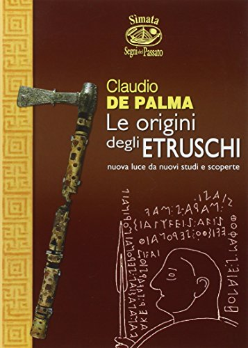 9788889262047: Le origini degli etruschi. Nuova luce da nuovi studi e scoperte