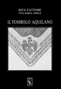 9788889262269: Il tombolo aquilano (Merletti e ricami)