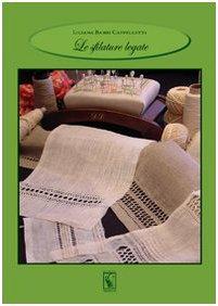 9788889262399: Le sfilature legate. Ediz. illustrata (Merletti e ricami)