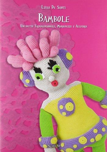 9788889262672: Bambole. Uncinetto tridimensionale, morbidezze e allegria