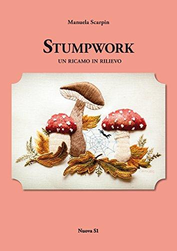 9788889262894: Stumpwork. Un ricamo in rilievo