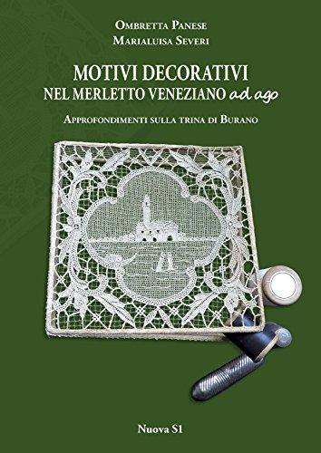 9788889262900: Motivi decorativi nel merletto veneziano ad ago. Approfondimenti sulla trina di Burano