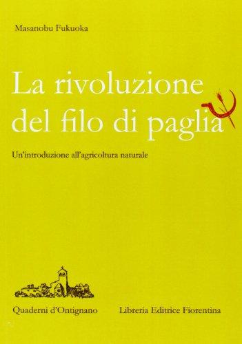 9788889264027: La rivoluzione del filo di paglia. Un'introduzione all'agricoltura naturale