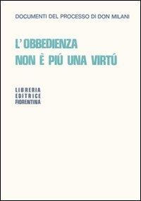 L obbedienza non è più una virtù.: Lorenzo Milani
