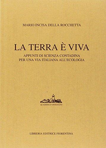 9788889264065: La terra è viva. Appunti di scienza contadina per una via italiana all'agricoltura biologica