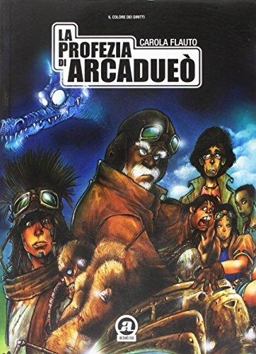 9788889265000: La profezia di Arcadueò. Con CD-ROM