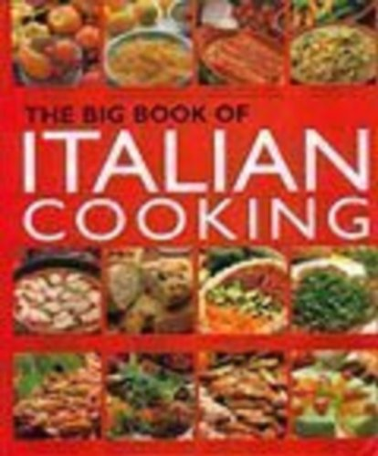 The Big Book of Italian Cooking