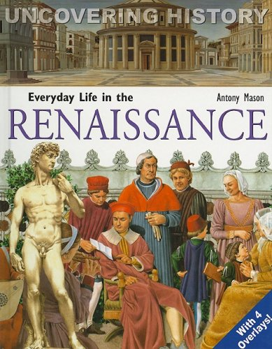 9788889272589: Everyday Life in the Renaissance (Uncovering History)