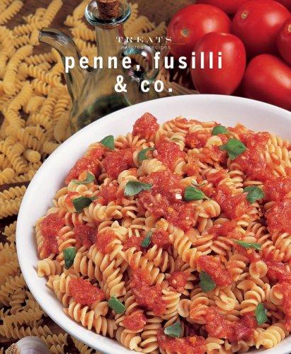 Penne, Fusilli & Co.: Just Great Recipes: Carla Bardi