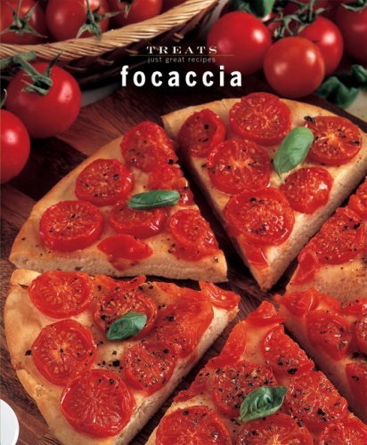 Focaccia: Just Great Recipes (Treats series): Carla Bardi