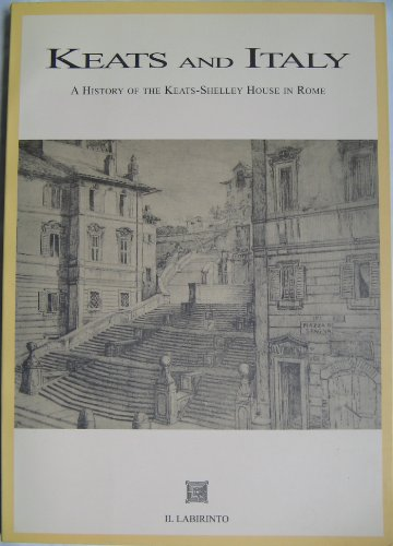 Keats and Italy: A History of the: Brown, Sally