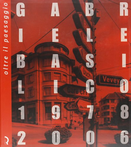 9788889324134: Oltre il paesaggio. Gabriele Basilico. 1978-2006. Catalogo della mostra (Lucca, 20 aprile-29 luglio 2007)