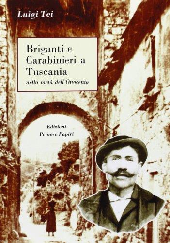 Briganti e carabinieri a Tuscania.: Tei, Luigi