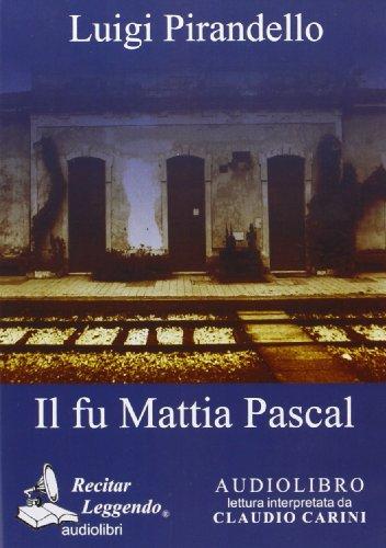 9788889352106: Luigi Pirandello - Il Fu Mattia Pascal (Unabridged Italian Language Audiobook) 8 Hours and 30 Minutes, 1 Cd Mp3