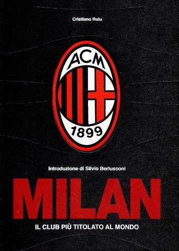 Milan. Il club più titolato al mondo. Ediz. limitata - Ruiu, Cristiano