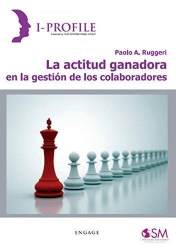 9788889380765: La actitud ganadora en la gestion de los colaboradores