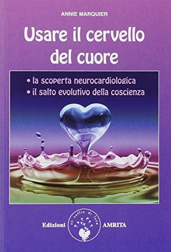 Usare il cervello del cuore (Paperback): Annie Marquier
