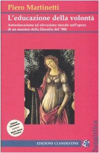 L'educazione della volontà. Autoeducazione ed elevazione morale: Piero Martinetti