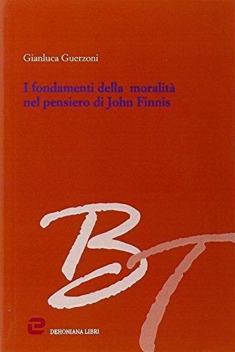 9788889386378: I fondamenti della moralità nel pensiero di John Finnis