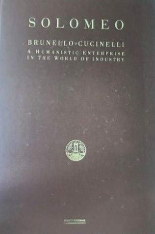 9788889398609: Solomeo: Brunello Cucinelli - A Humanistic Enterprise in the World of Industry
