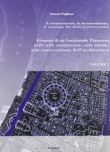 Elementi di un Costituendo Thesaurus utile alla conoscenza alla tutela, alla conservazione dell ...