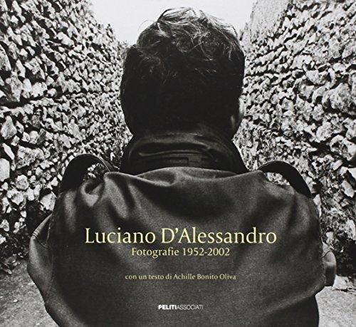 9788889412220: Luciano d'Alessandro. Fotografie 1952-2002. Catalogo della mostra (Roma, 7 novembre-19 dicembre 2006). Ediz. italiana e francese