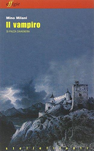 Il vampiro di piazza Cavagneria-La ricamatrice: Mino Milani