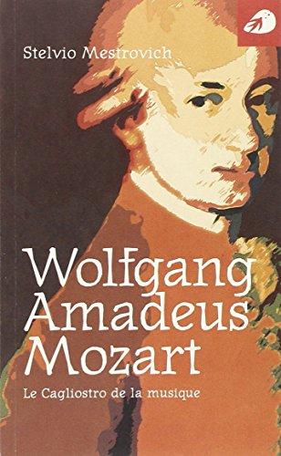 Wolfgang Amadeus Mozart. Le Cagliostro de la: Mestrovich, Stelvio